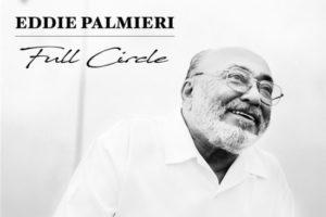 NEW RELEASE: Latin Jazz Icon Eddie Palmieri Releases New